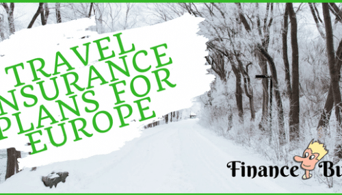 5 Best Travel Insurance Plans For Europe Visit.