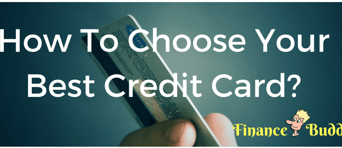 How To Choose Your Best Credit Card?