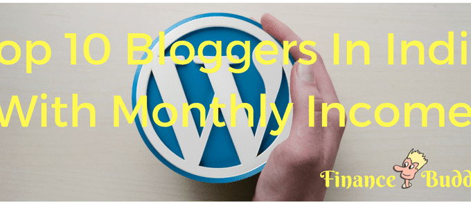 Top 10 Bloggers In India With Their Monthly Earning