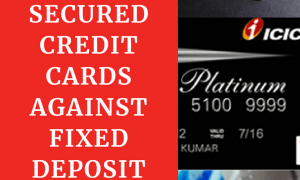 3 Best Secured Credit Cards Against Fixed Deposit