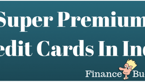 5 Super Premium Credit Cards In India 2019
